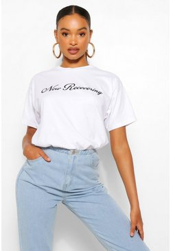 White Now Recovering Slogan T-Shirt