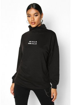 Black Slogan Embroidered High Neck Sweat