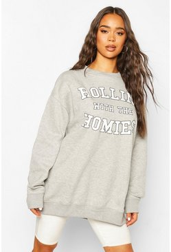 Grey Rolling With The Homies Slogan Oversized Sweatshirt