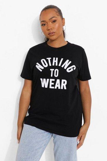 Black Plus Nothing To Wear Slogan T-Shirt