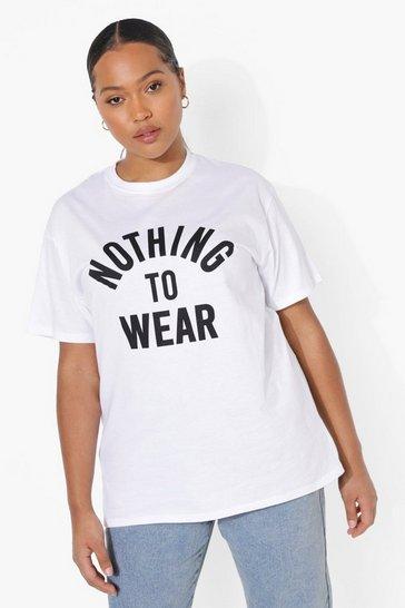 White Plus Nothing To Wear Slogan T-Shirt
