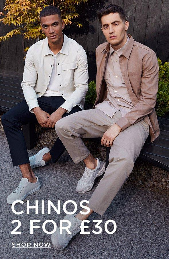 CHINOS 2 FOR £30
