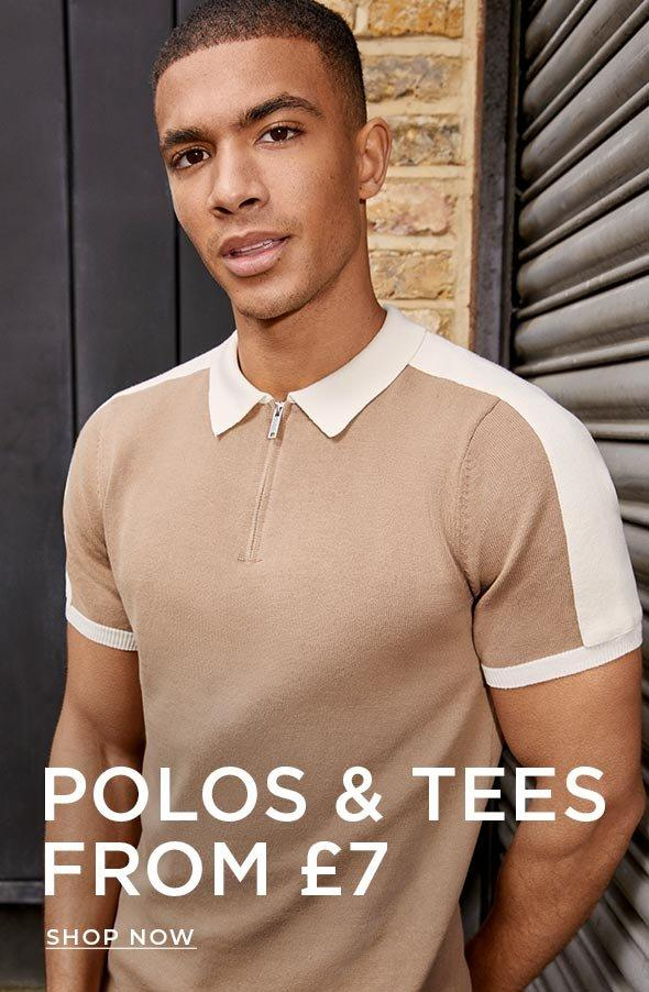 POLOS & TEES FROM £7