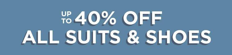 Up To 40% Off Suits & Shoes