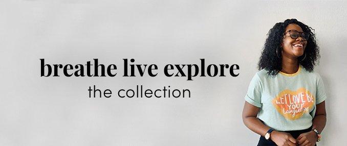 Breathe Live Explore Collection